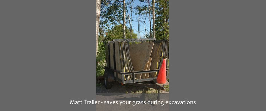Matt Trailer - saves your grass during excavations